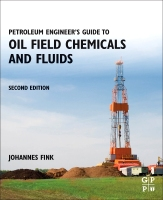 Petroleum Engineer's Guide to Oil Field Chemicals and Fluids 2E