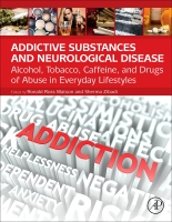 Addictive Substances and Neurological Disease: Alcohol, Tobacco, Caffeine, and Drugs of Abuse in Everyday Lifestyles