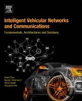 INTELLIGENT VEHICULAR NETWORK AND COMMUNICATIONS: FUNDAMENTALS, ARCHITECTURES AND SOLUTIONS
