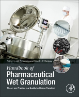 Handbook of Pharmaceutical Wet Granulation: Theory and Practice in a Quality by Design Paradigm