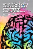 Neuroscience Basics: A Guide to the Brain's Involvement in Everyday Activities