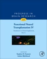Functional Neural Transplantation IV: Translation to Clinical Application
