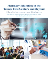 Pharmacy Education in the Twenty First Century and Beyond: Global Achievements and Challenges