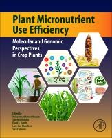 Plant Micro-Nutrient Use Efficiency: Molecular and Genomic Perspectives in Crop Plants