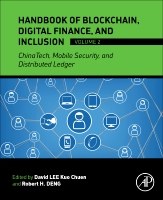 Handbook of Digital Finance and Inclusion, Volume 2: ChinaTech, Mobile Security, Distributed Ledger, and Blockchain