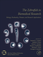 The Zebrafish in Biomedical Research: BIOLOGY, HUSBANDRY,DISEASES, AND RESEARCH APPLICATIONS