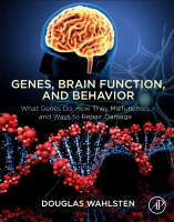 Genes, Brain Function, and Behavior: What Genes Do, How They Malfunction, and Ways to Repair Damage