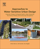 Approaches to Water Sensitive Urban Design: Potential, Design, Ecological Health, Economics, Policies and Community perc