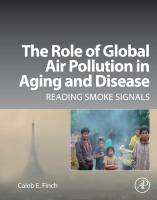 Global Air Pollution in Aging and Disease: Does the past predict our future lifespan?