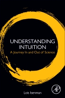 Understanding Intuition: A Journey In and Out of Science