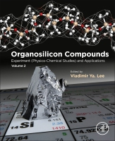 Organosilicon Compounds: Experiment (Physico-Chemical Studies) and Applications