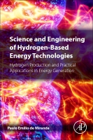 Science and Engineering of Hydrogen-Based Energy Technologies: Hydrogen production and practical applications in energy