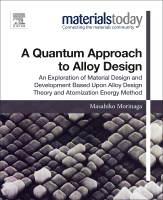 A Quantum Approach to Alloy Design: An exploration of material design and development based upon alloy design theory and