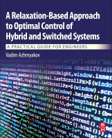 A Relaxation Based Approach to Optimal Control of Hybrid and Switched Systems: A Practical Guide for Engineers