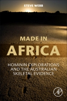 Made in Australia: Hominin Explorations and the Australian Skeletal Evidence