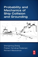 Probability and Mechanics of Ship Collision and Grounding