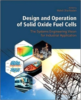 Design and Operation of Solid Oxide Fuel Cells: Multidisciplinary Industrial Applications