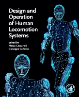 Design and Operation of Human Locomotion Systems