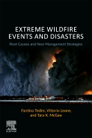 Extreme Wildfire Events and Disasters: Root Causes and New Management Strategies