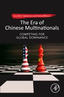 The Era of Chinese Multinationals: How Chinese Companies are Taking on the World