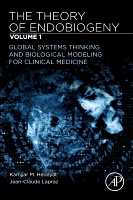 The Theory of Endobiogeny Volume 1: GLOBAL SYSTEMS THINKING & BIOLOGICAL MODELING FOR CLINICAL MEDICINE