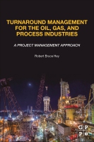 Management for the Oil, Gas, and Process Industries: A Project Management Approach