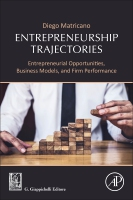 Entrepreneurship Trajectories: Entrepreneurial Opportunities, Business Models, and Growth Paths