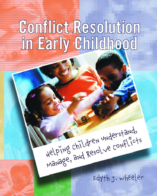 Conflict Resolution in Early Childhood: Helping Children Understand, Manage, and Resolve Conflicts