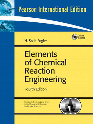 Elements of Chemical Reaction Engineering: International Edition