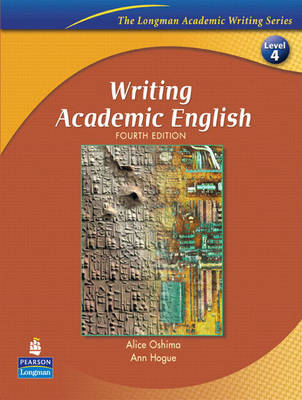 Writing Academic English (The Longman Academic Writing Series, Level 4)