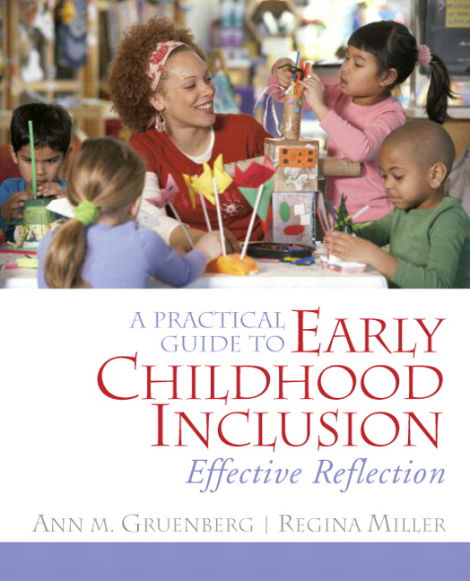 Practical Guide to Early Childhood Inclusion, A: Effective Reflection