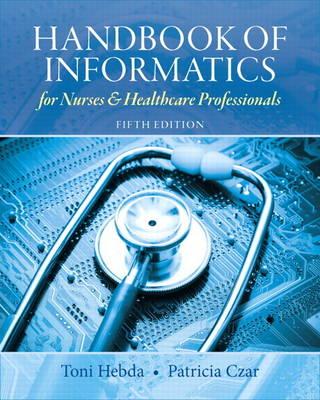 Handbook of Informatics for Nurses & Healthcare Professionals: United States Edition