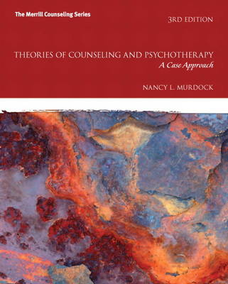 Theories of Counseling and Psychotherapy: A Case Approach: United States Edition