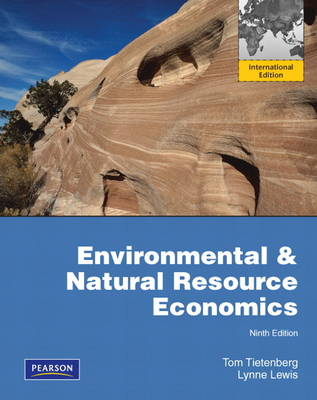 Environmental & Natural Resources Economics: International Edition
