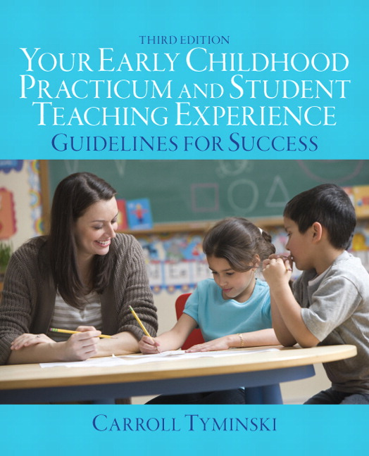 Your Early Childhood Practicum and Student Teaching Experience: Guidelines for Success