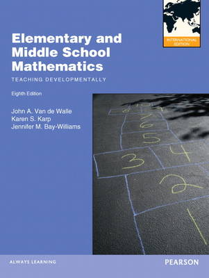 Elementary and Middle School Mathematics: Teaching Developmentally: International Edition