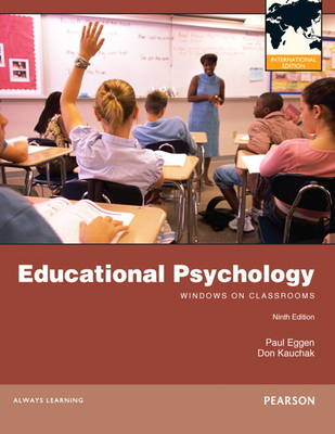 Educational Psychology: Windows on Classrooms: International Edition