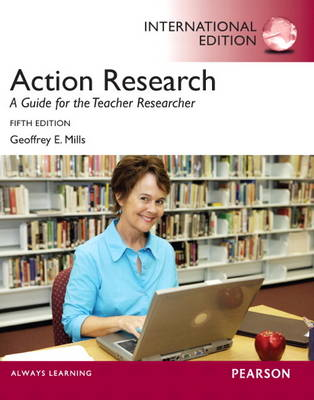Action Research: A Guide for the Teacher Researcher: International Edition