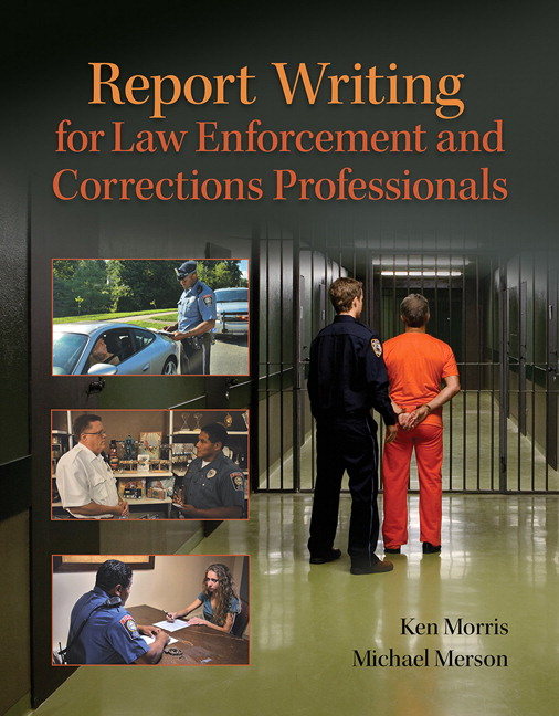 Report Writing for Law Enforcement Professionals: From Dispatch to the Courtroom