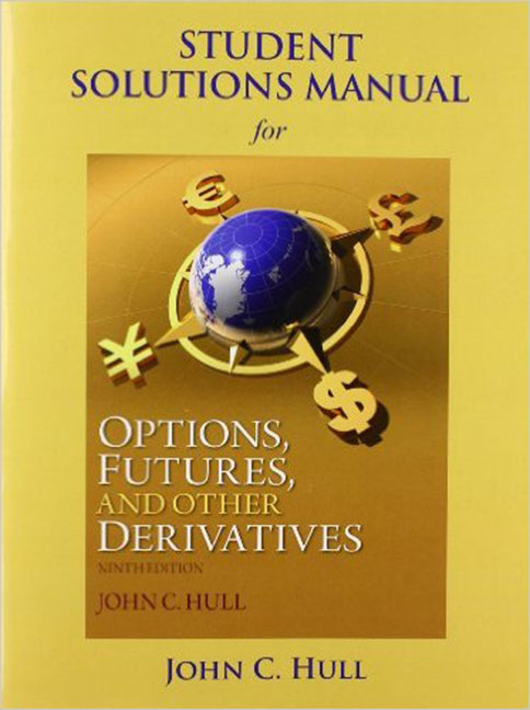 Options, Futures and Other Derivatives Student Solutions Manual