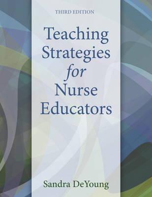 Teaching Strategies for Nurse Educators