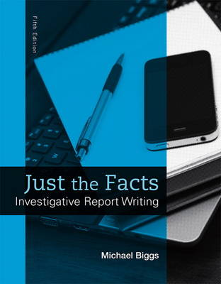 Just the Facts: Investigative Report Writing
