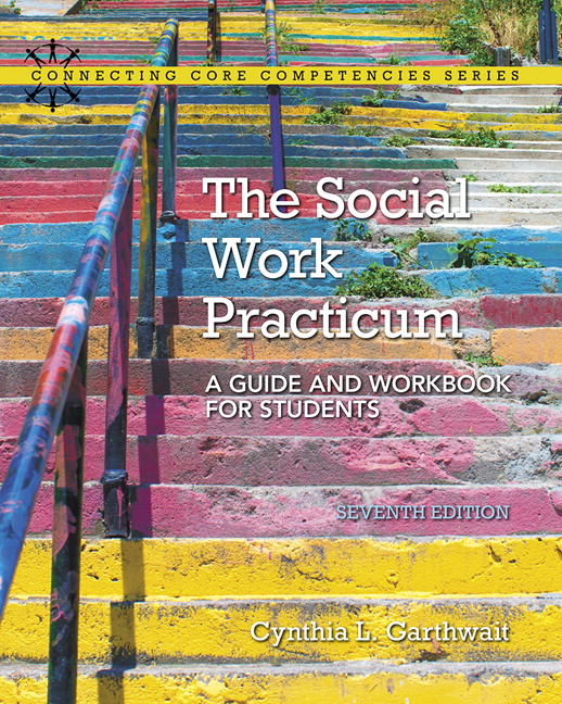 Social Work Practicum, The: A Guide and Workbook for Students