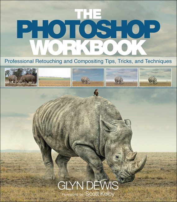 The Photoshop Workbook: Professional Retouching and Compositing Tips, Tricks and Techniques