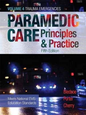 Paramedic Care: Principles & Practice, Volume 4 - Trauma Emergencies