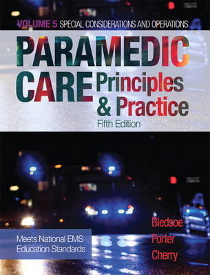 Paramedic Care: Principles & Practice, Volume 5 - Special Considerations and Operations
