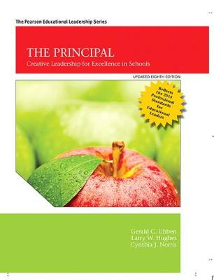 The Principal: Creative Leadership for Excellence, Updated 8th Edition