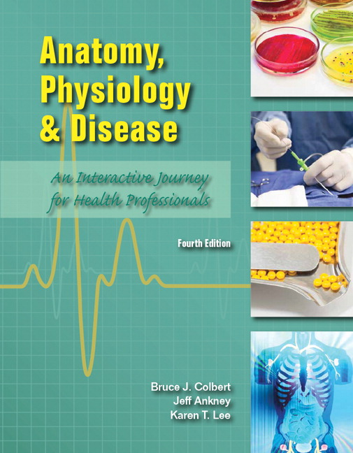 Anatomy, Physiology, and Disease Student Edition (4e)