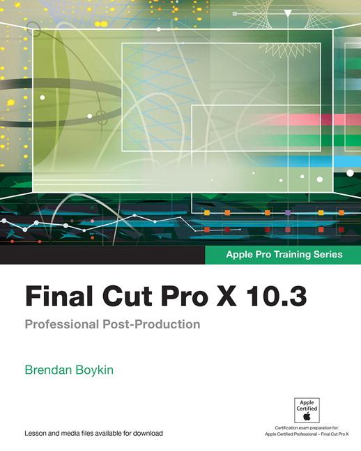 Apple Pro Training Series: Final Cut Pro X 10.3