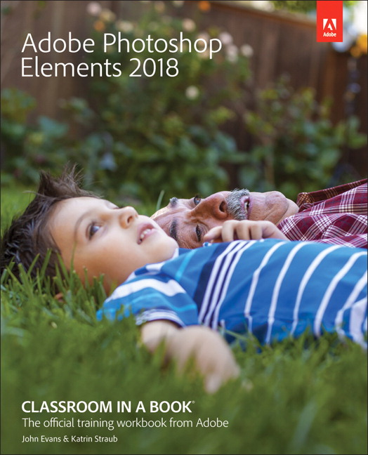 Adobe Photoshop Elements 2018 Classroom in a Book (2018 release)